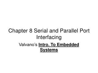 Chapter 8 Serial and Parallel Port Interfacing
