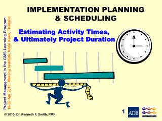 Estimating Activity Times, & Ultimately Project Duration