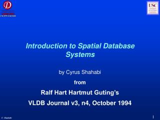 Introduction to Spatial Database Systems