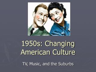 1950s: Changing American Culture