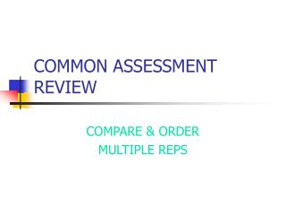 COMMON ASSESSMENT REVIEW