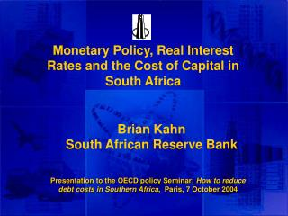 Monetary Policy, Real Interest Rates and the Cost of Capital in South Africa
