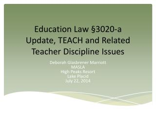 Education Law §3020-a  Update, TEACH  and Related Teacher Discipline Issues