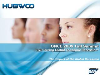 "ONCE 2009 Fall Summit ""P2P During Global Economic Recession"" The Impact of the Global Recession"