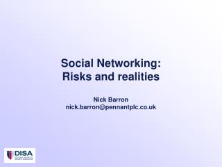 Social Networking: Risks and realities