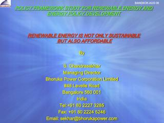 POLICY FRAMEWORK STUDY FOR RENEWABLE ENERGY AND ENERGY POLICY DEVELOPMENT RENEWABLE ENERGY IS NOT ONLY SUSTAINABLE  BUT