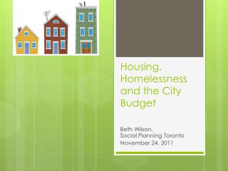 Housing, Homelessness and the City Budget