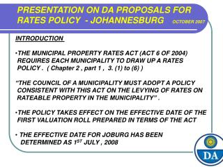 PRESENTATION ON DA PROPOSALS FOR  RATES POLICY  - JOHANNESBURG        OCTOBER 2007