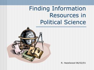 Finding Information Resources in  Political Science
