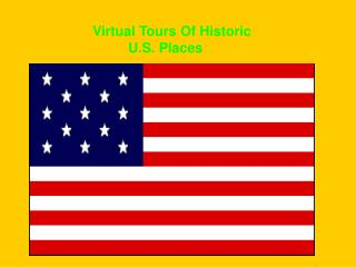 Virtual Tours Of Historic U.S. Places