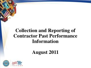Collection and Reporting of Contractor Past Performance  Information August 2011