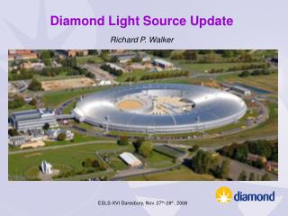 Diamond Light Source Update Richard P. Walker