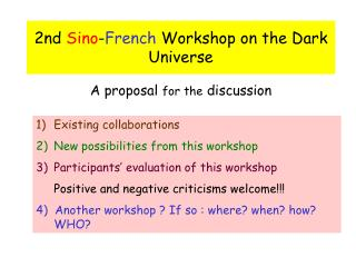 2nd  Sino - French  Workshop on the Dark Universe