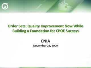 Order Sets: Quality Improvement Now While Building a Foundation for CPOE Success