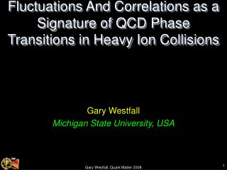 Gary Westfall Michigan State University, USA