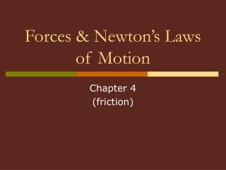 Forces & Newton's Laws of Motion