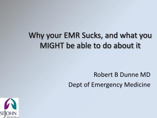 Why your EMR Sucks, and what you MIGHT be able to do about it