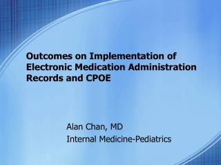 Outcomes on Implementation of Electronic Medication Administration Records and CPOE
