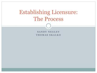 Establishing Licensure: The Process