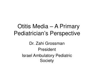 Otitis Media – A Primary Pediatrician's Perspective
