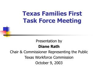 Texas Families First  Task Force Meeting