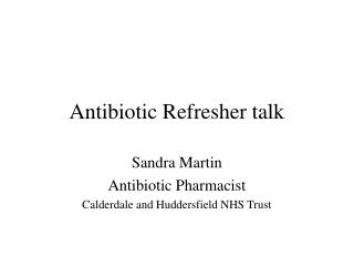 Antibiotic Refresher talk