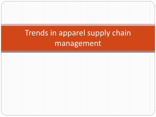Trends in apparel supply chain management