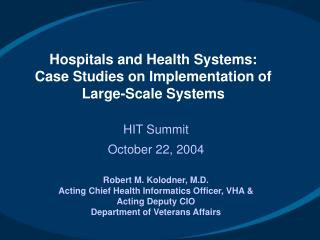 Hospitals and Health Systems: Case Studies on Implementation of Large-Scale Systems