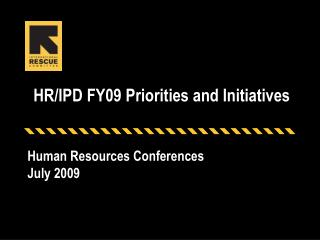 HR/IPD FY09 Priorities and Initiatives