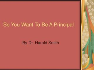 So You Want To Be A Principal