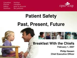 Breakfast With the Chiefs February 1, 2007 Philip Hassen Chief Executive Officer