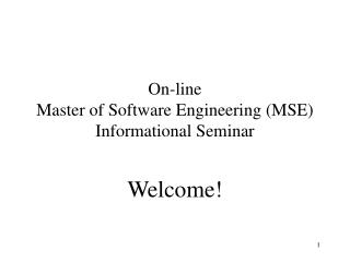 On-line Master of Software Engineering (MSE) Informational Seminar