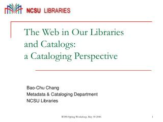 The Web in Our Libraries  and Catalogs:  a Cataloging Perspective