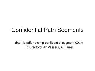Confidential Path Segments