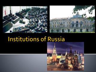 Institutions of Russia