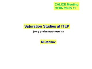 Saturation Studies at ITEP