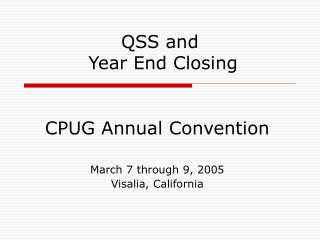 QSS and  Year End Closing