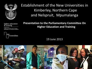 Establishment of the New Universities in Kimberley, Northern Cape and Nelspruit,  Mpumalanga
