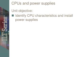 CPUs and power supplies
