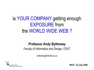 is  YOUR COMPANY  getting enough  EXPOSURE  from the  WORLD WIDE WEB ?