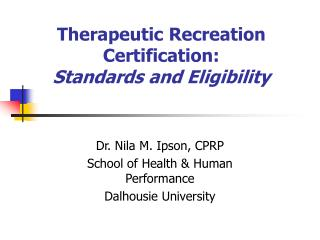 Therapeutic Recreation Certification:   Standards and Eligibility
