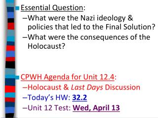 Essential Question : What were the Nazi ideology & policies that led to the Final Solution?