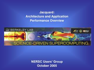 Jacquard:  Architecture and Application  Performance Overview NERSC Users' Group October 2005