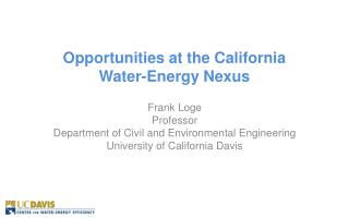 Opportunities at the California  Water-Energy Nexus