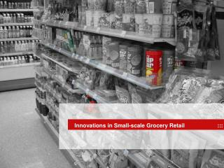 Innovations in Small-scale Grocery Retail                      :::