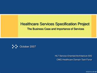 Healthcare Services Specification Project      The Business Case and Importance of Services