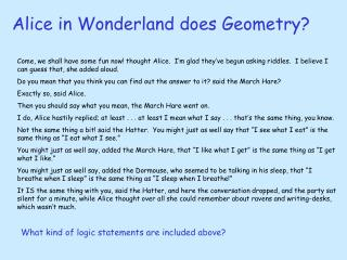 Alice in Wonderland does Geometry?