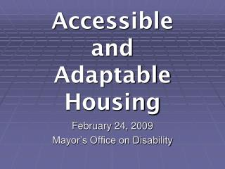 Accessible and  Adaptable Housing