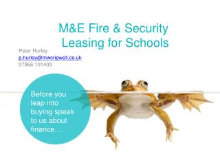 M&E Fire & Security  Leasing for Schools