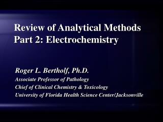 Review of Analytical Methods Part 2: Electrochemistry
